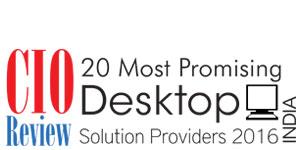 20 Most Promising Desktop Solution Providers-2016